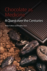 Chocolate as Medicine: A Quest Over the Centuries, by Philip Wilson & Jeffrey Hurst (2012)