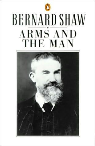 Arms & the Man, George Bernard Shaw (1894)